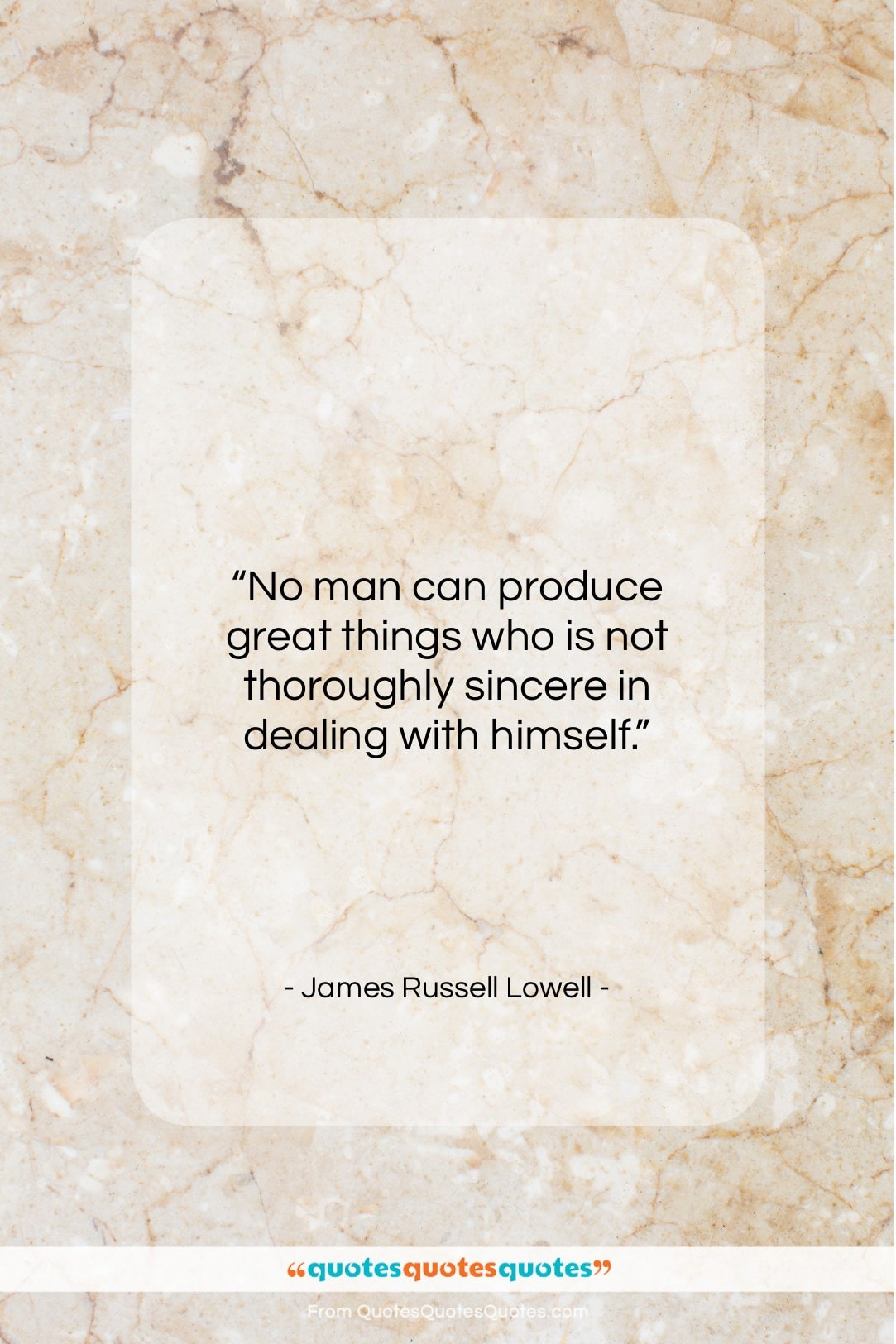 """James Russell Lowell quote: """"No man can produce great things who…""""- at QuotesQuotesQuotes.com"""