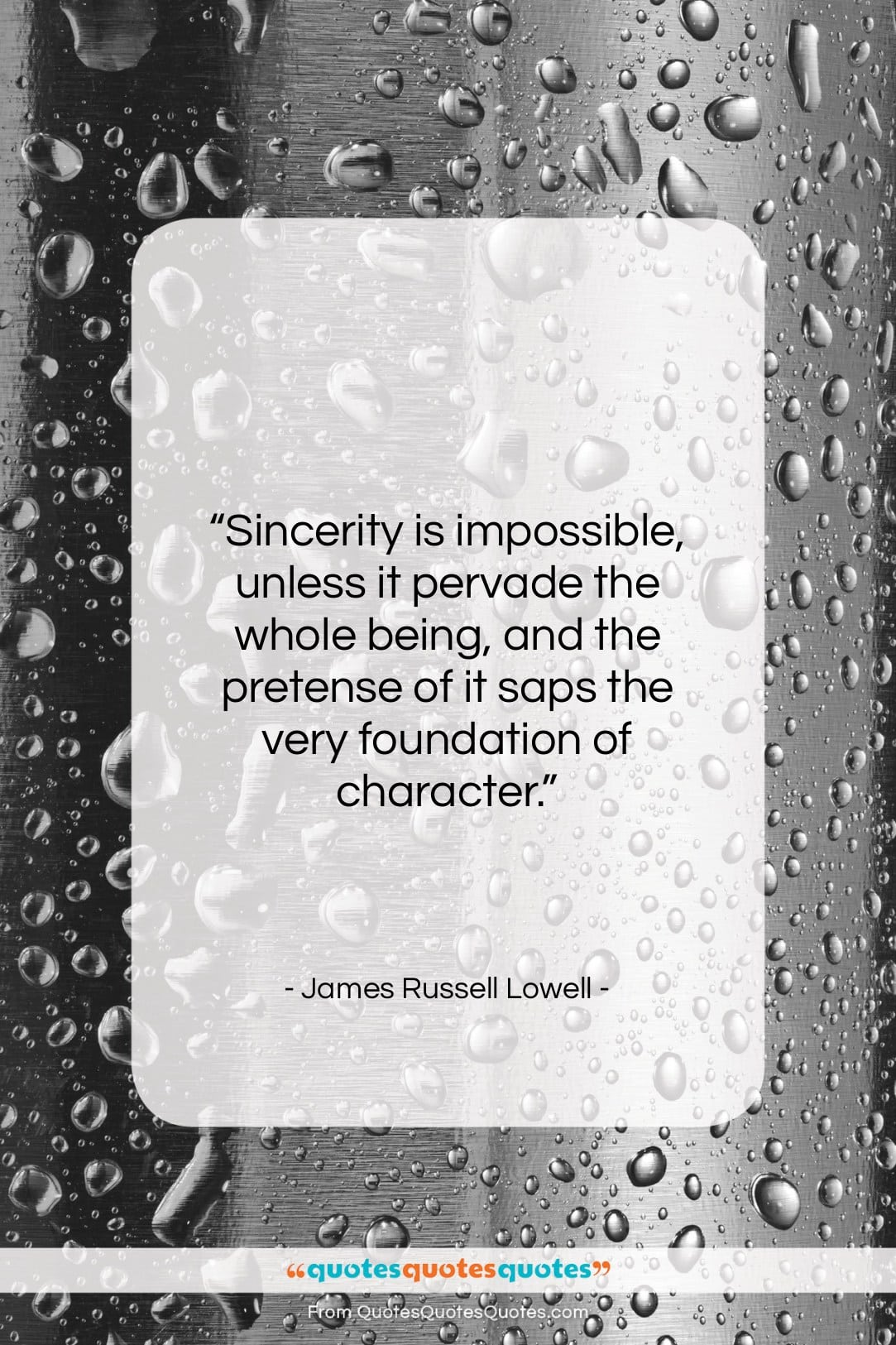 """James Russell Lowell quote: """"Sincerity is impossible, unless it pervade the…""""- at QuotesQuotesQuotes.com"""