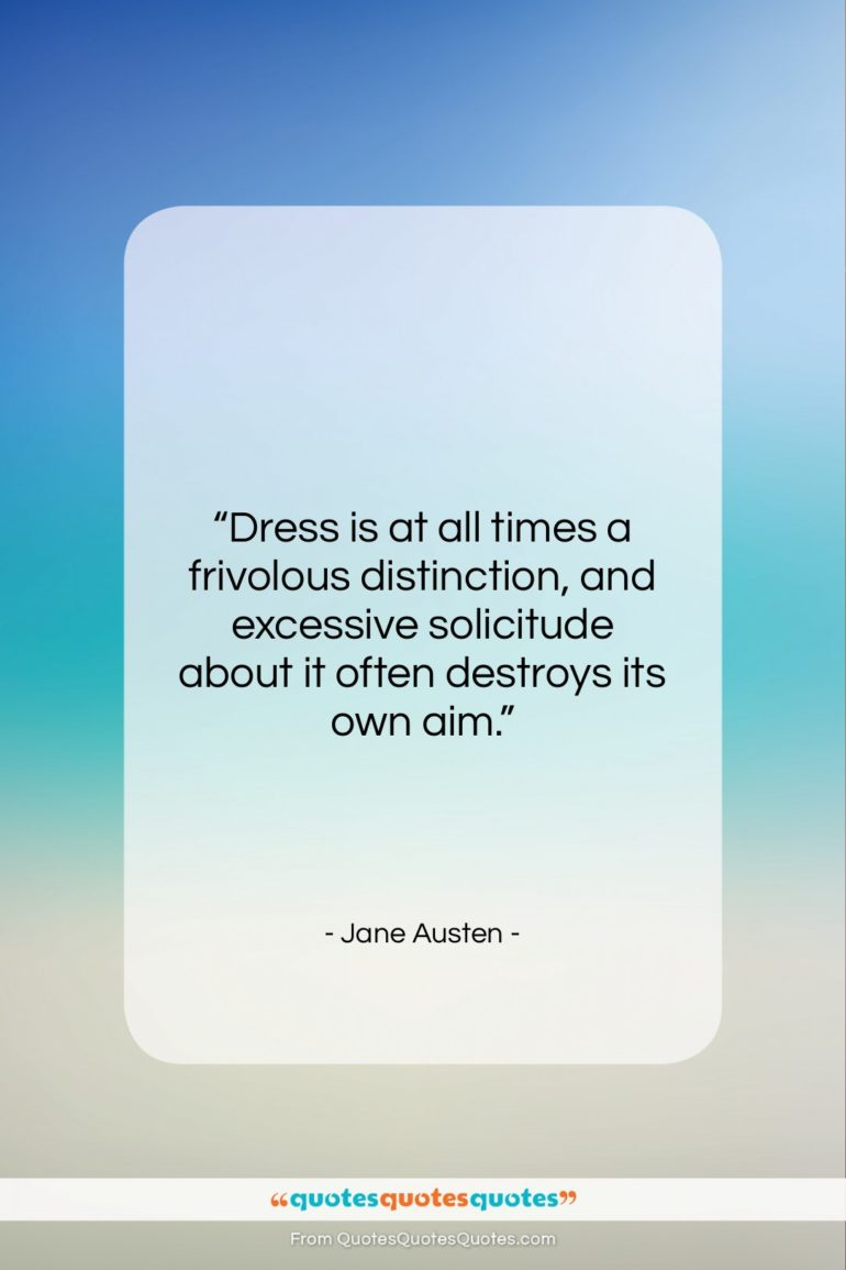 """Jane Austen quote: """"Dress is at all times a frivolous…""""- at QuotesQuotesQuotes.com"""