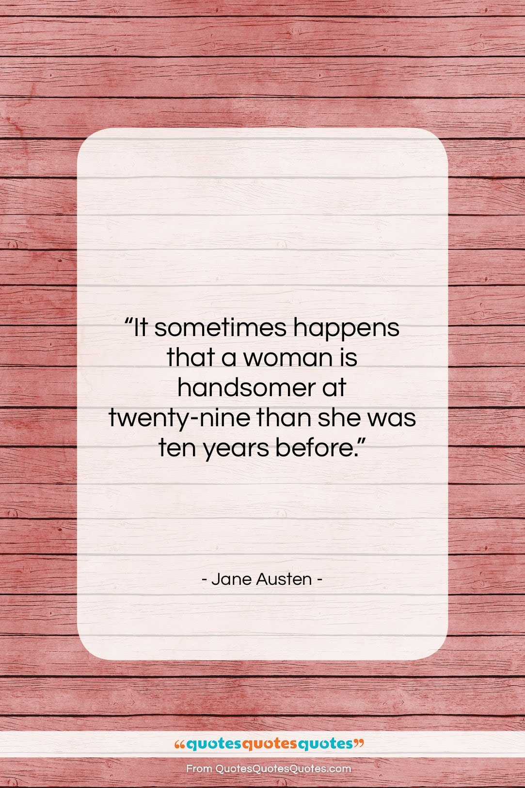 """Jane Austen quote: """"It sometimes happens that a woman is…""""- at QuotesQuotesQuotes.com"""