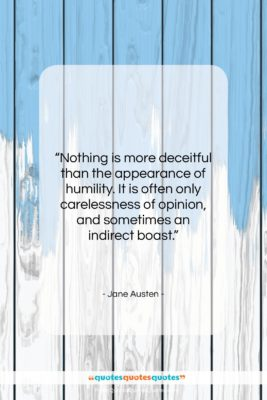 """Jane Austen quote: """"Nothing is more deceitful than the appearance…""""- at QuotesQuotesQuotes.com"""