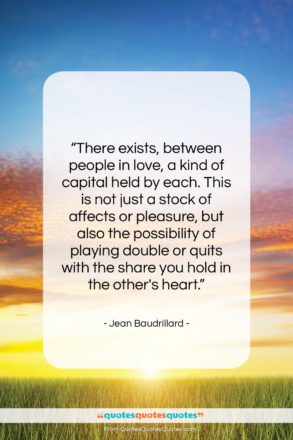 """Jean Baudrillard quote: """"There exists, between people in love, a…""""- at QuotesQuotesQuotes.com"""