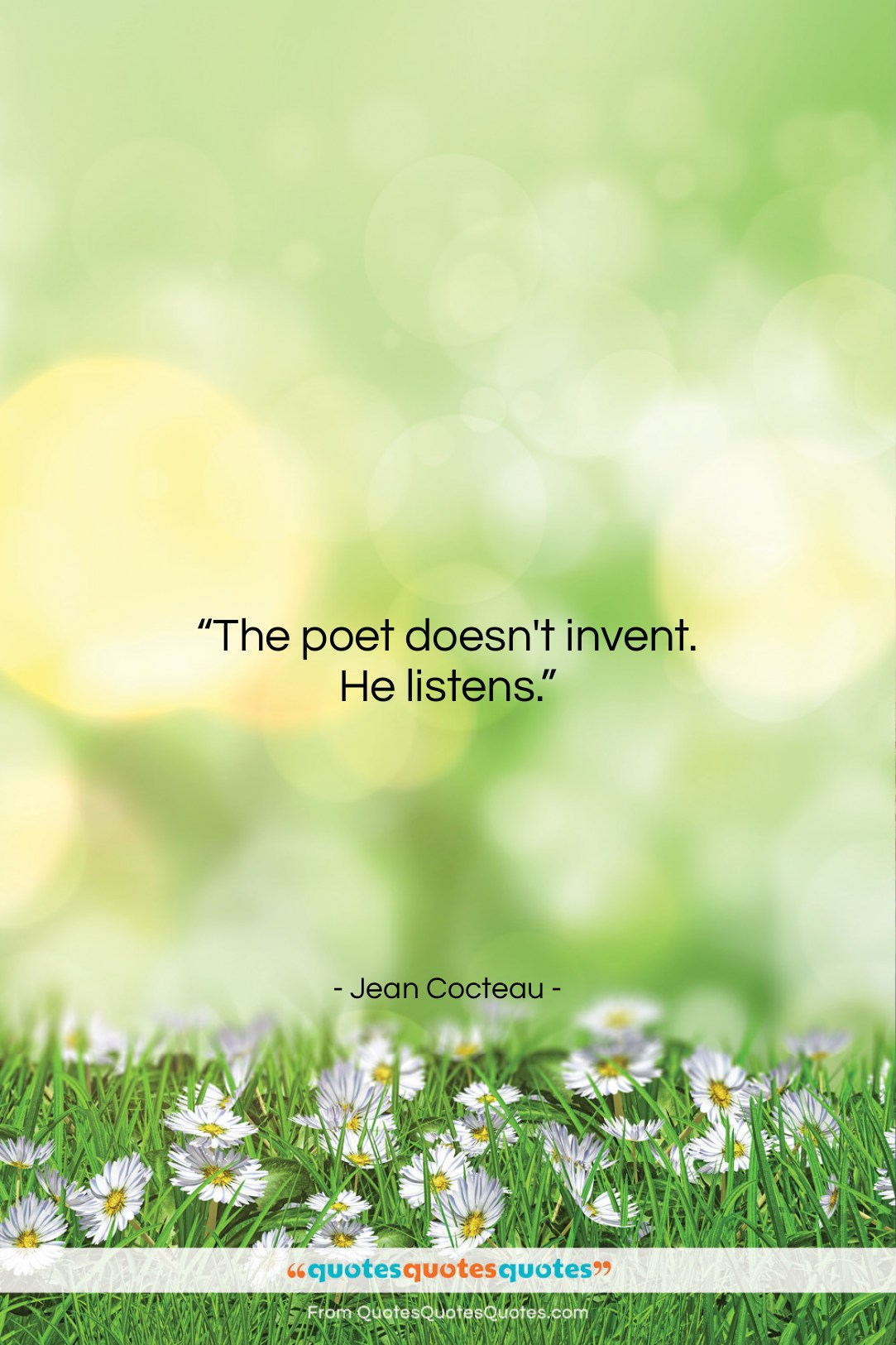 """Jean Cocteau quote: """"The poet doesn't invent. He listens….""""- at QuotesQuotesQuotes.com"""