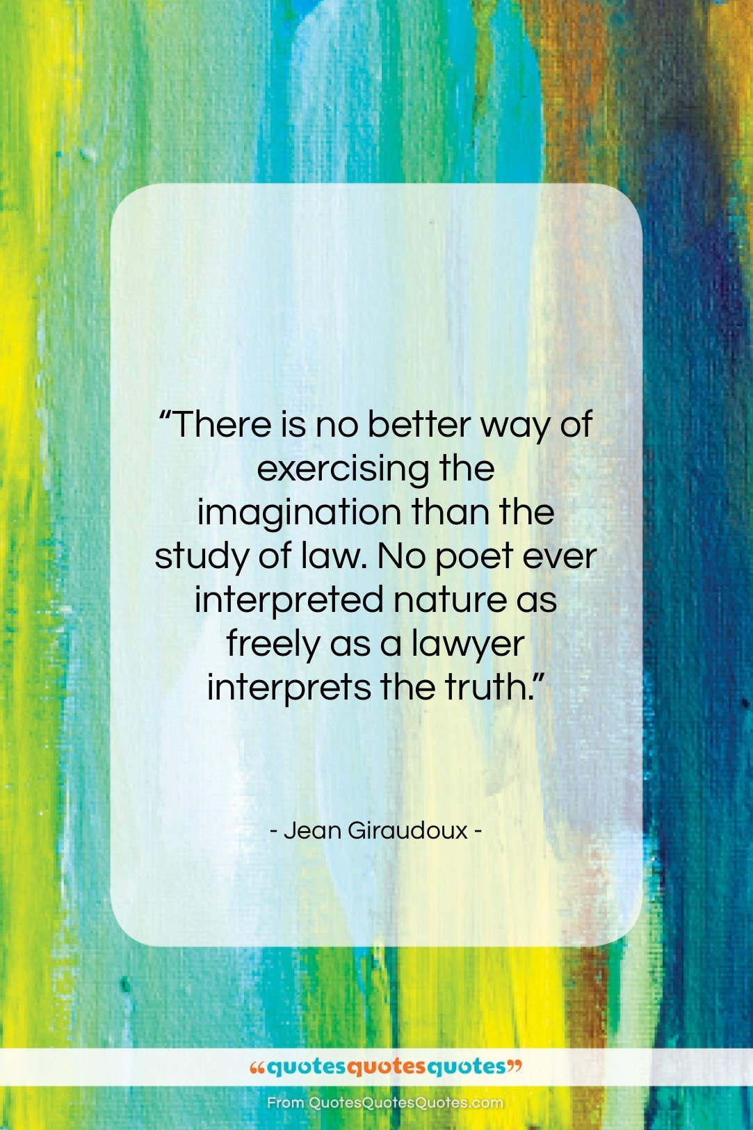 """Jean Giraudoux quote: """"There is no better way of exercising…""""- at QuotesQuotesQuotes.com"""
