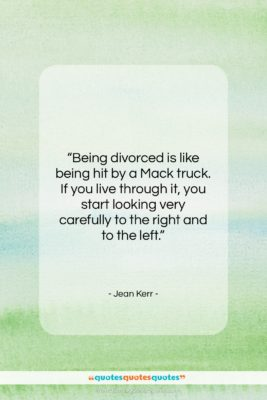 """Jean Kerr quote: """"Being divorced is like being hit by…""""- at QuotesQuotesQuotes.com"""