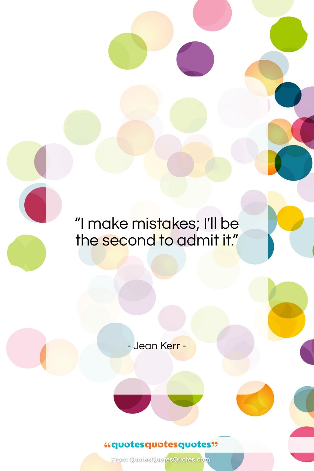 """Jean Kerr quote: """"I make mistakes; I'll be the second…""""- at QuotesQuotesQuotes.com"""