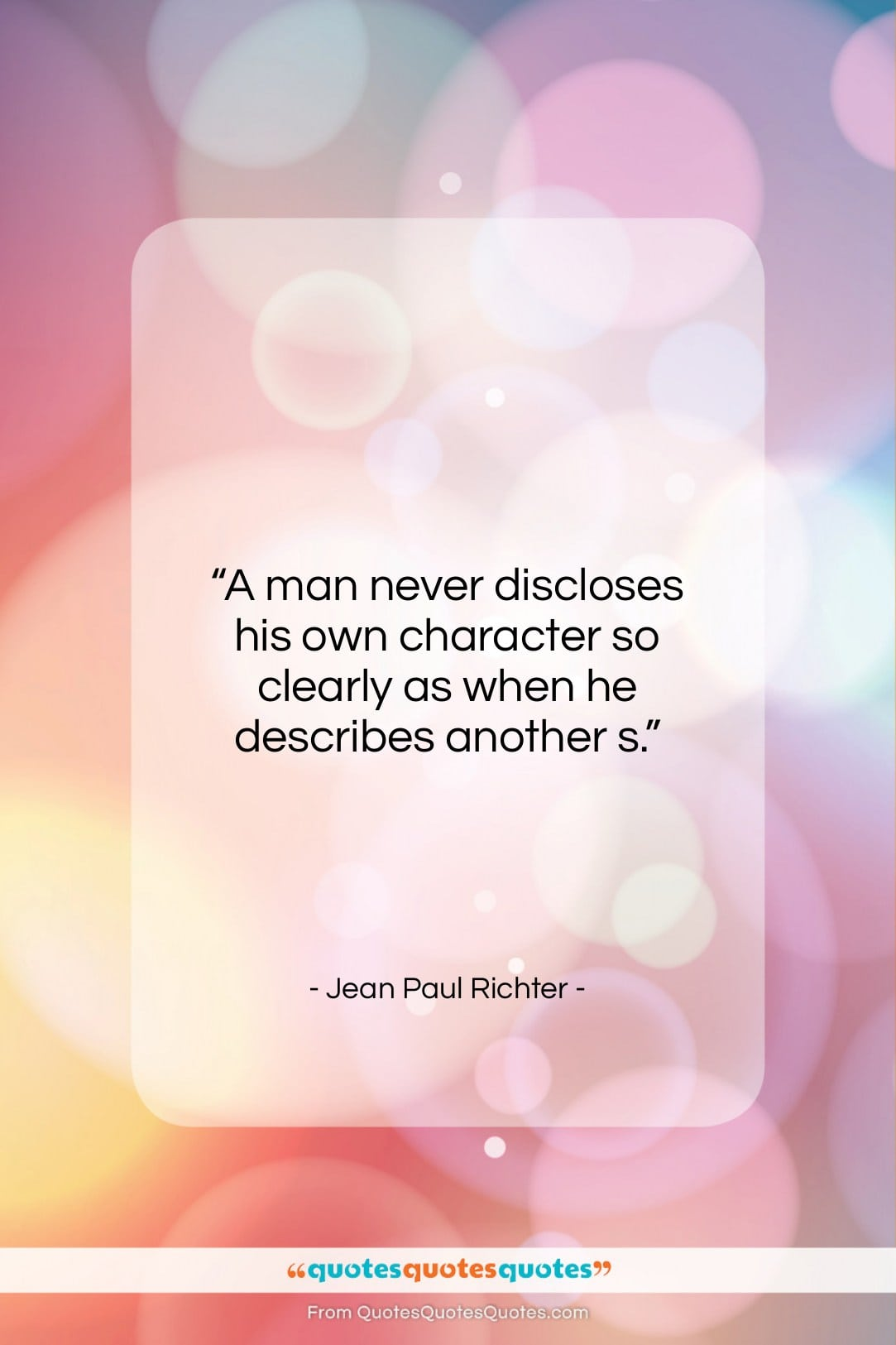 """Jean Paul Richter quote: """"A man never discloses his own character…""""- at QuotesQuotesQuotes.com"""