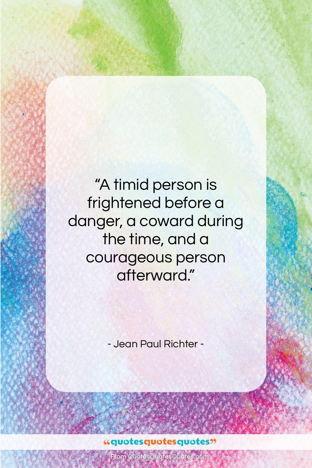 """Jean Paul Richter quote: """"A timid person is frightened before a…""""- at QuotesQuotesQuotes.com"""