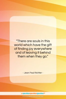 """Jean Paul Richter quote: """"There are souls in this world which…""""- at QuotesQuotesQuotes.com"""
