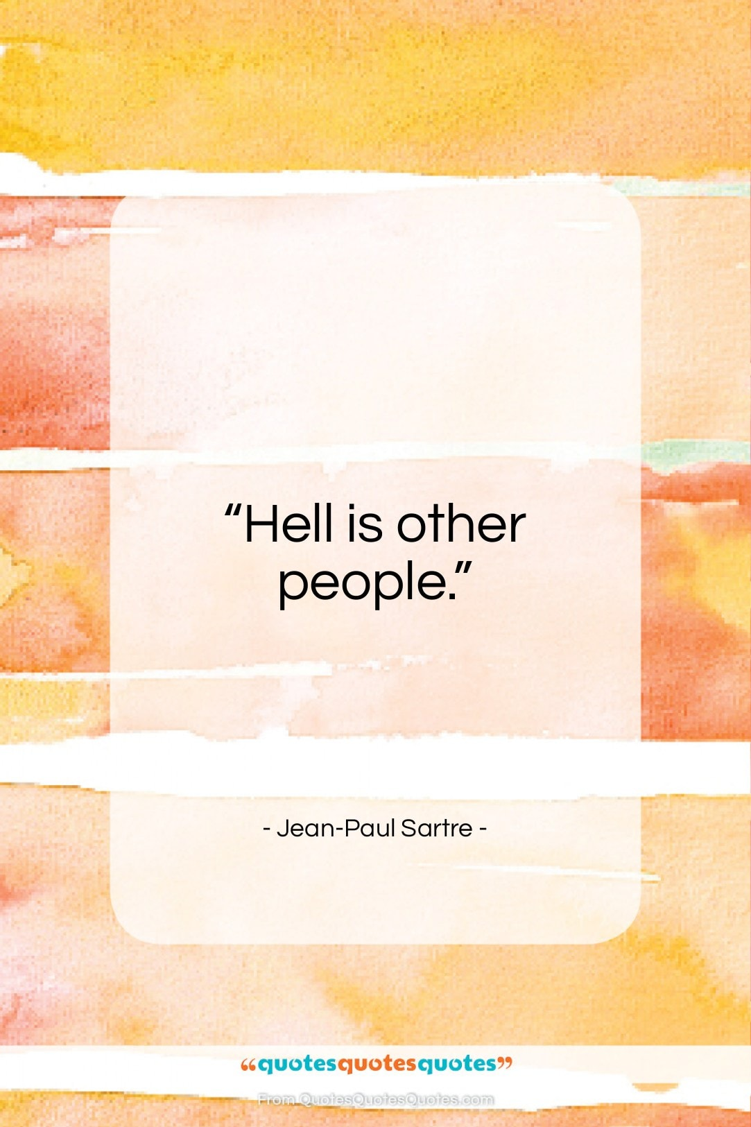 """Jean-Paul Sartre quote: """"Hell is other people…""""- at QuotesQuotesQuotes.com"""