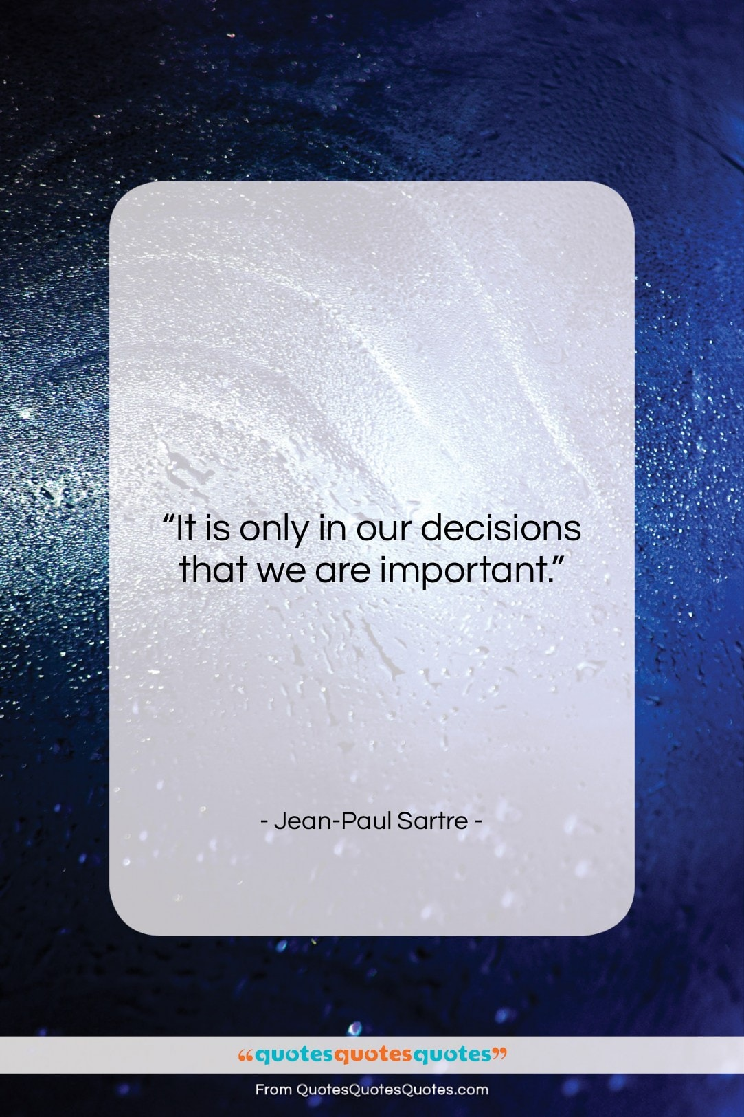 """Jean-Paul Sartre quote: """"It is only in our decisions that…""""- at QuotesQuotesQuotes.com"""
