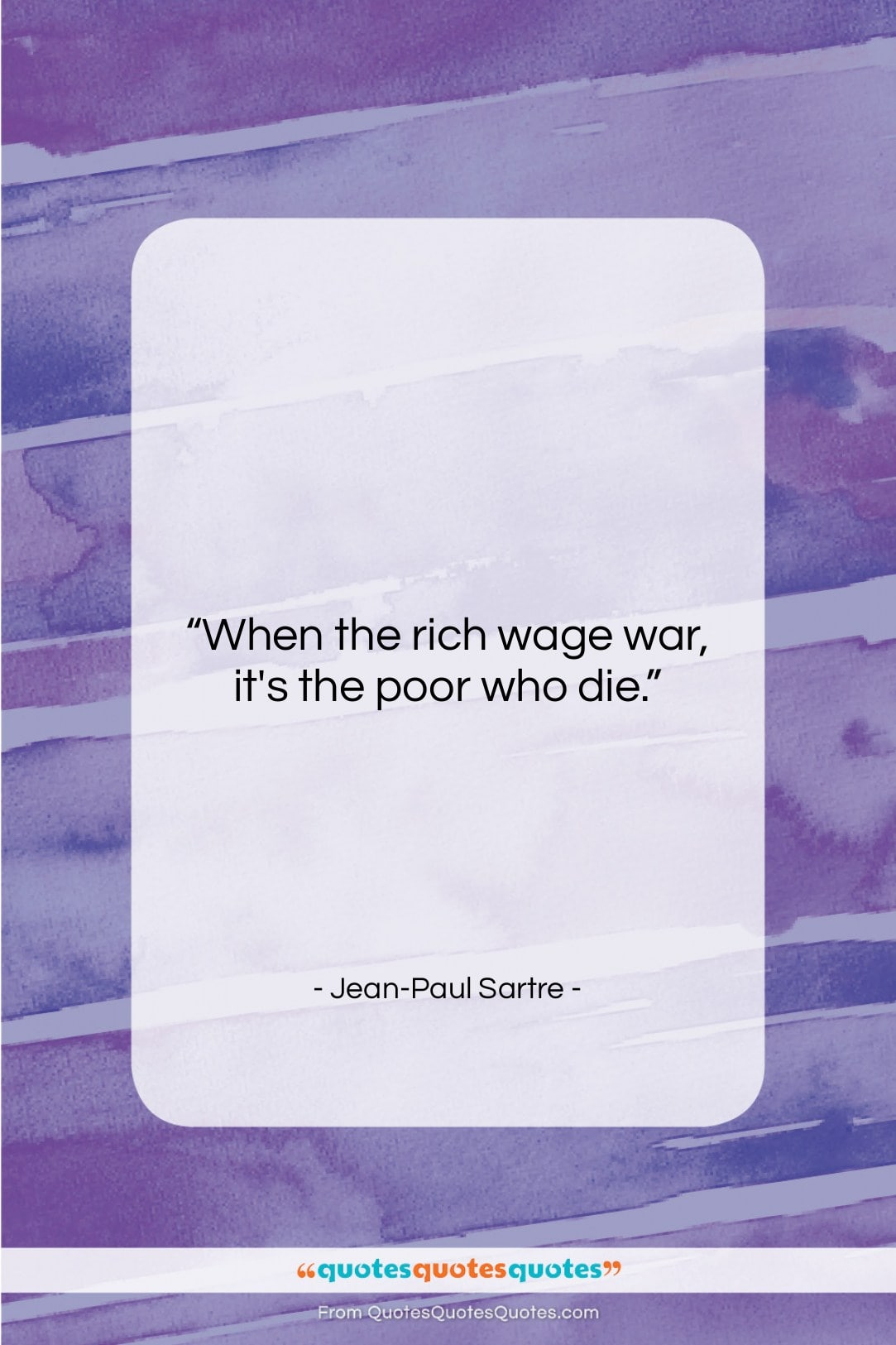 """Jean-Paul Sartre quote: """"When the rich wage war, it's the…""""- at QuotesQuotesQuotes.com"""