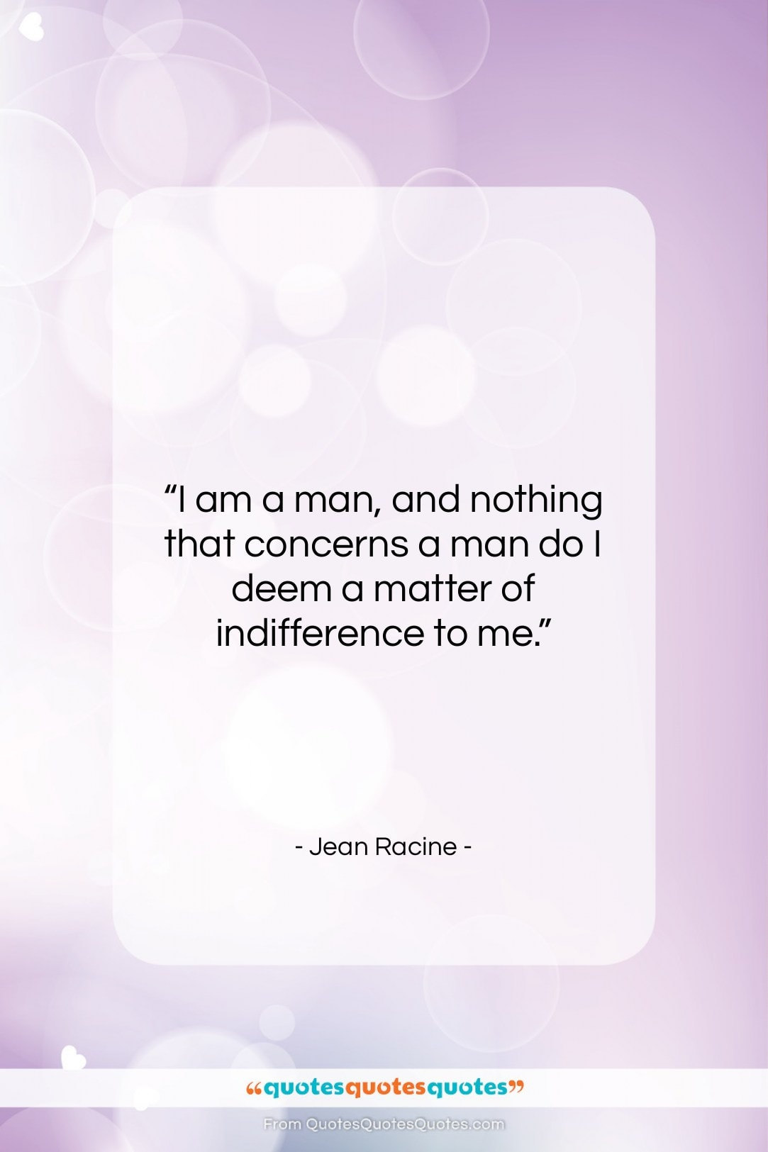 """Jean Racine quote: """"I am a man, and nothing that…""""- at QuotesQuotesQuotes.com"""