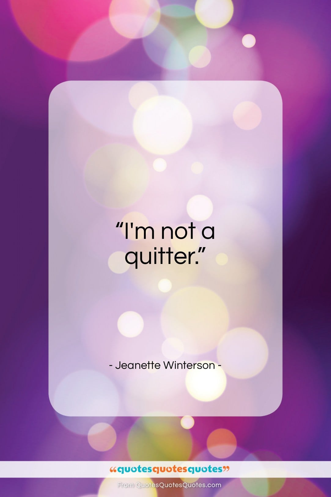 """Jeanette Winterson quote: """"I'm not a quitter…""""- at QuotesQuotesQuotes.com"""