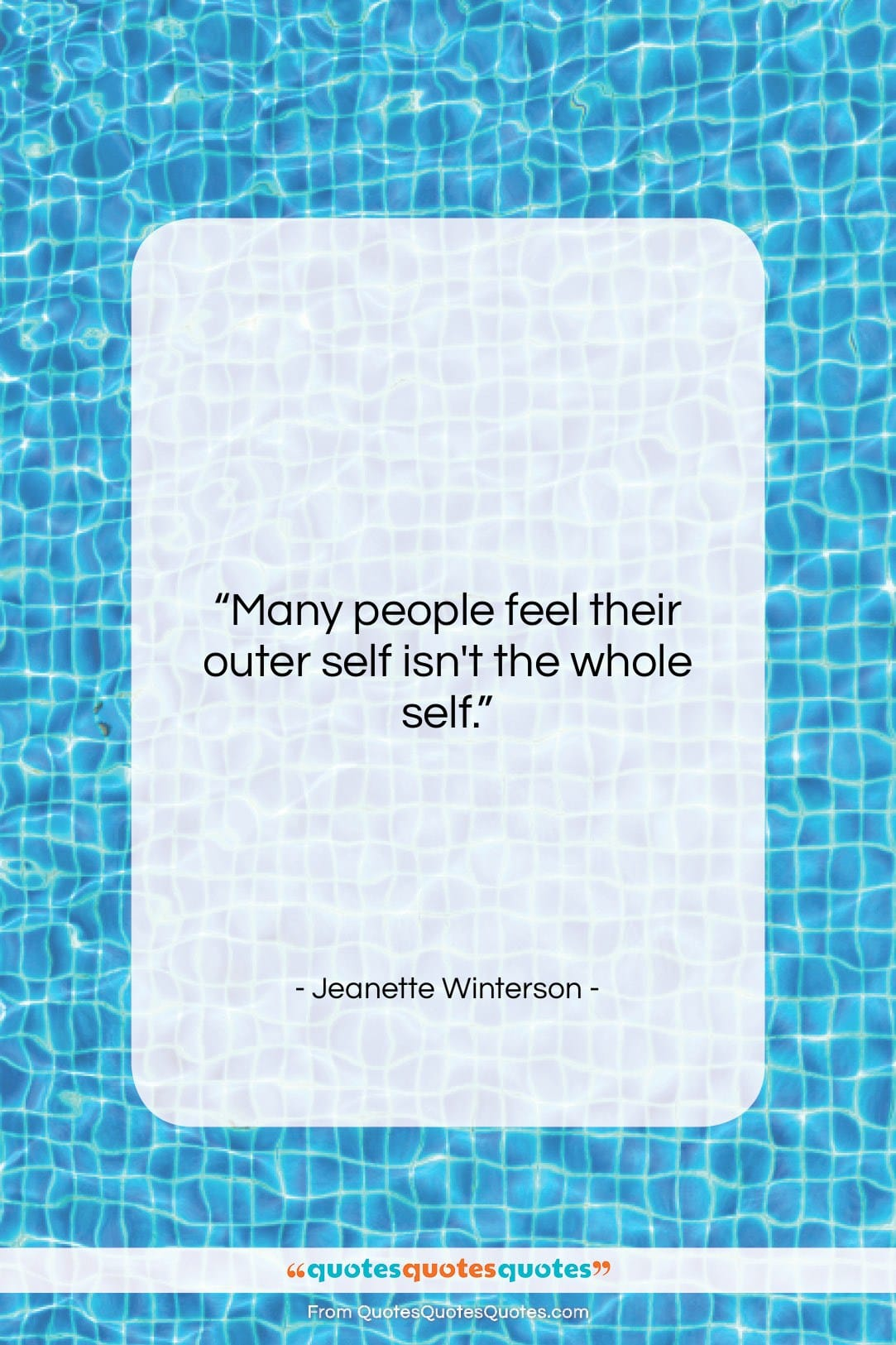"""Jeanette Winterson quote: """"Many people feel their outer self isn't…""""- at QuotesQuotesQuotes.com"""