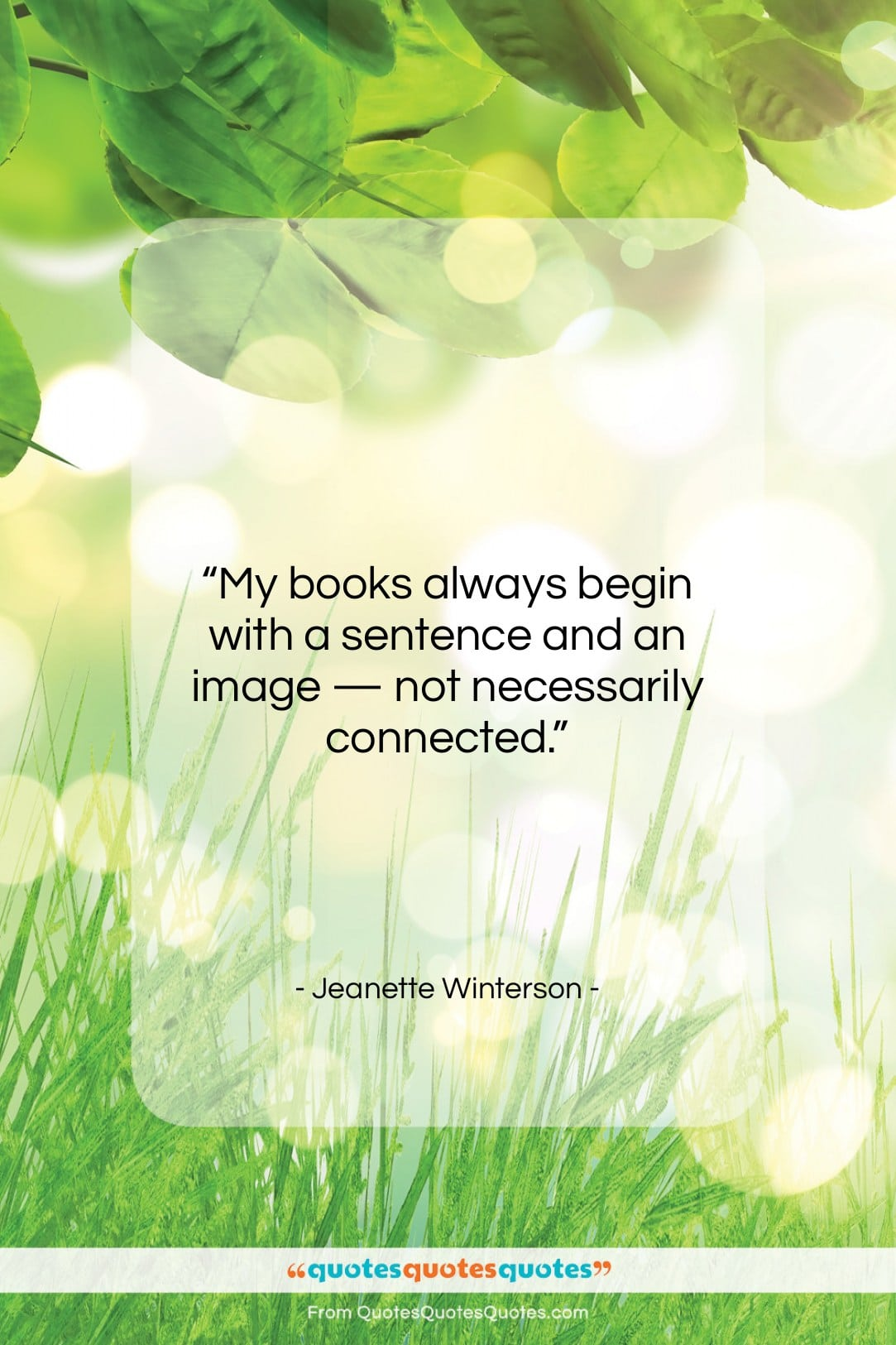 """Jeanette Winterson quote: """"My books always begin with a sentence…""""- at QuotesQuotesQuotes.com"""