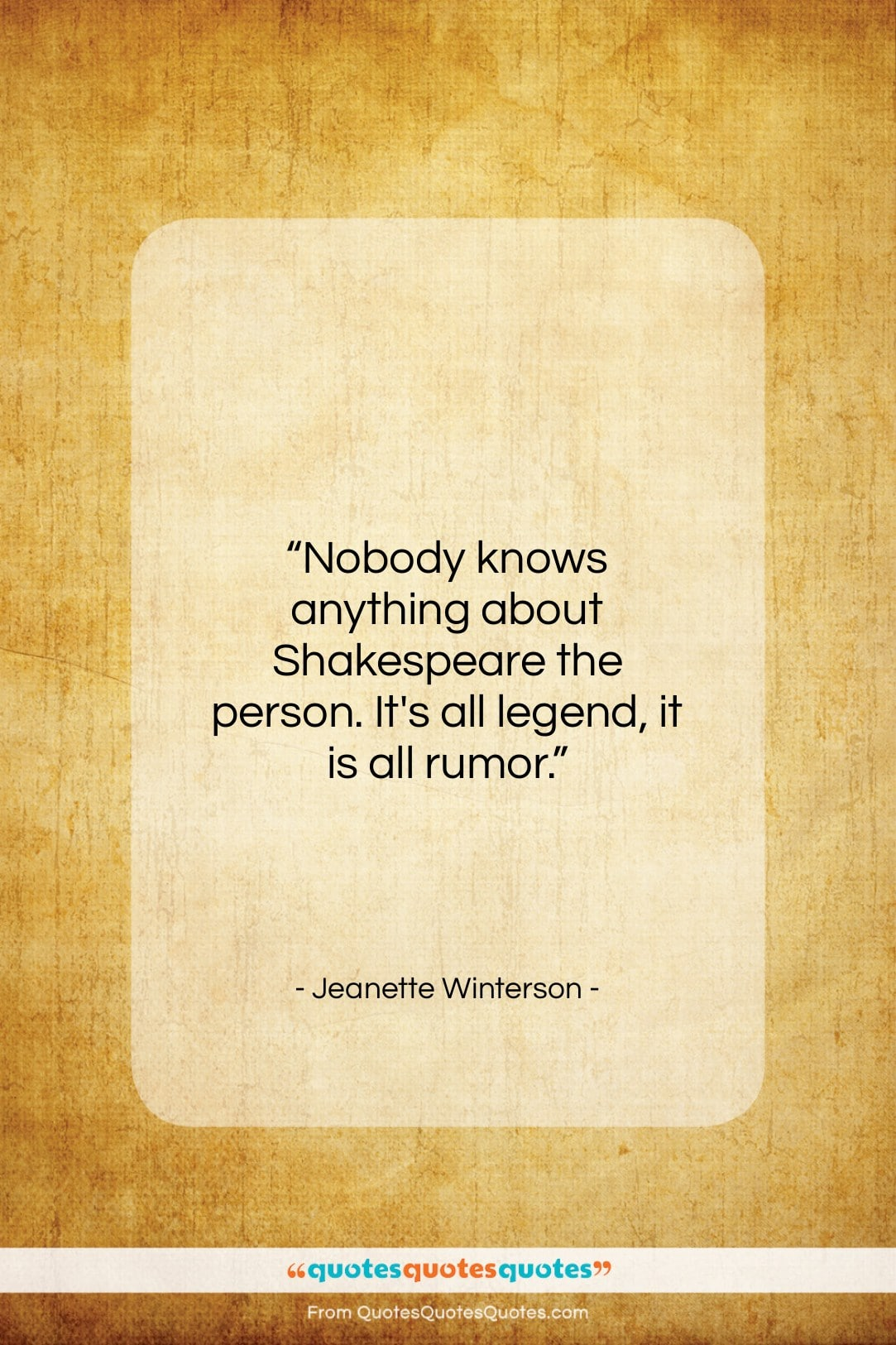 """Jeanette Winterson quote: """"Nobody knows anything about Shakespeare the person…""""- at QuotesQuotesQuotes.com"""