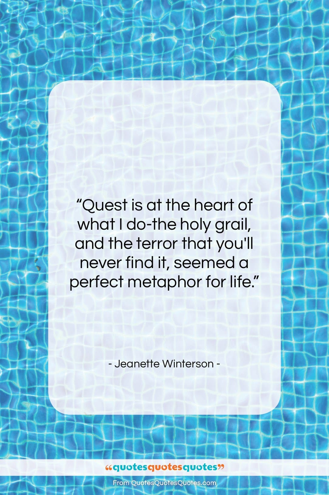 """Jeanette Winterson quote: """"Quest is at the heart of what…""""- at QuotesQuotesQuotes.com"""