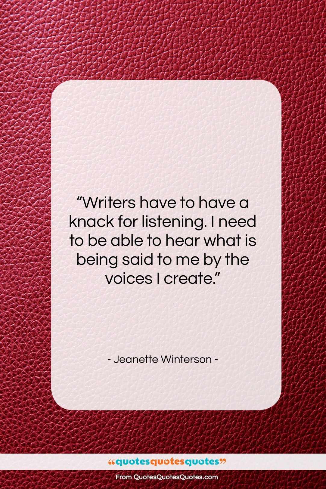 """Jeanette Winterson quote: """"Writers have to have a knack for…""""- at QuotesQuotesQuotes.com"""