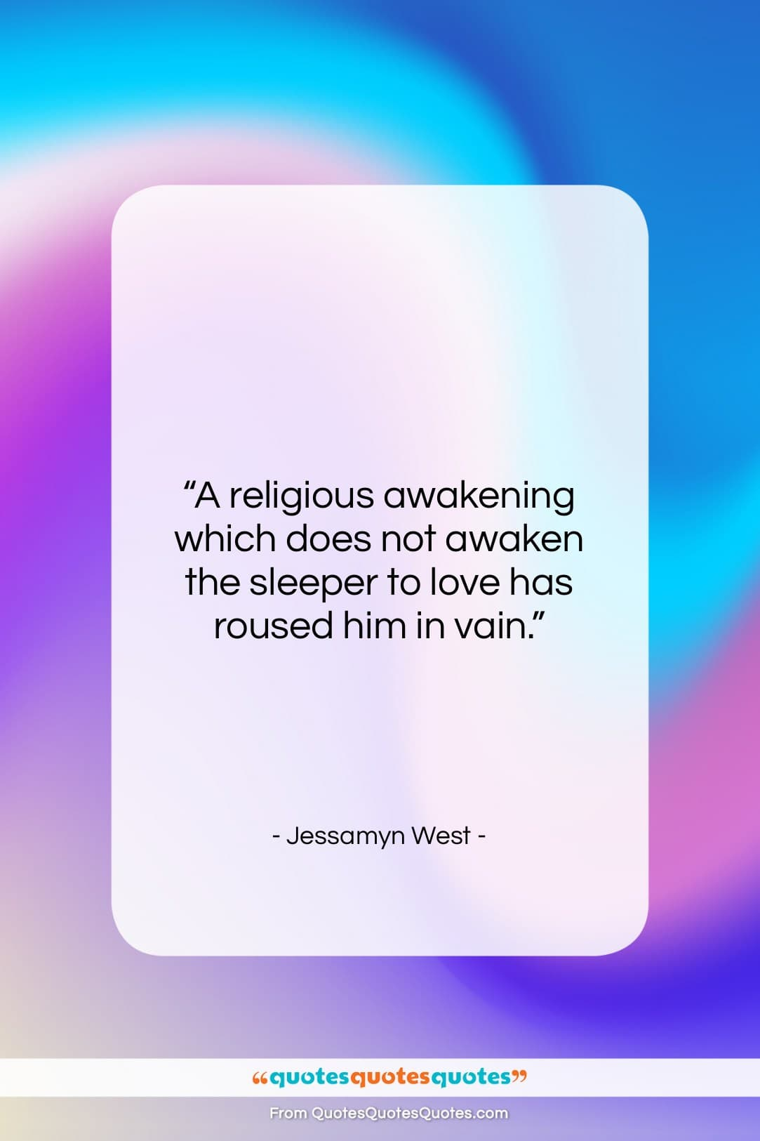 """Jessamyn West quote: """"A religious awakening which does not awaken…""""- at QuotesQuotesQuotes.com"""