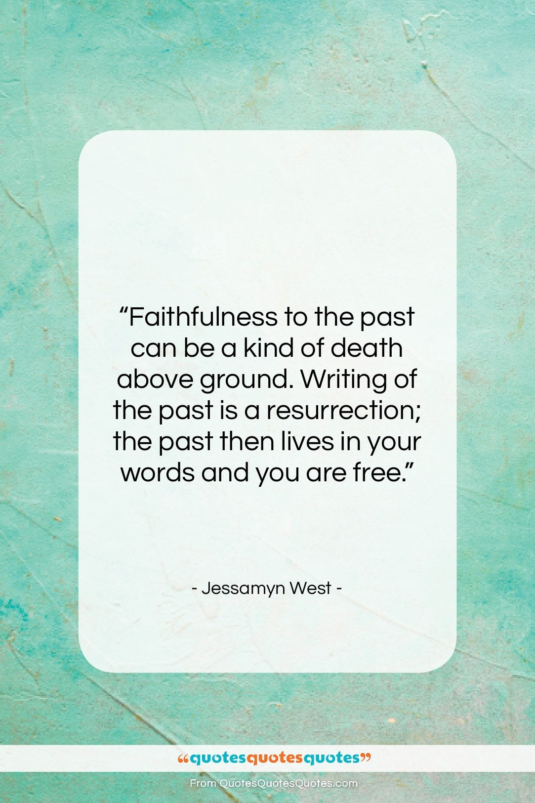 """Jessamyn West quote: """"Faithfulness to the past can be a…""""- at QuotesQuotesQuotes.com"""