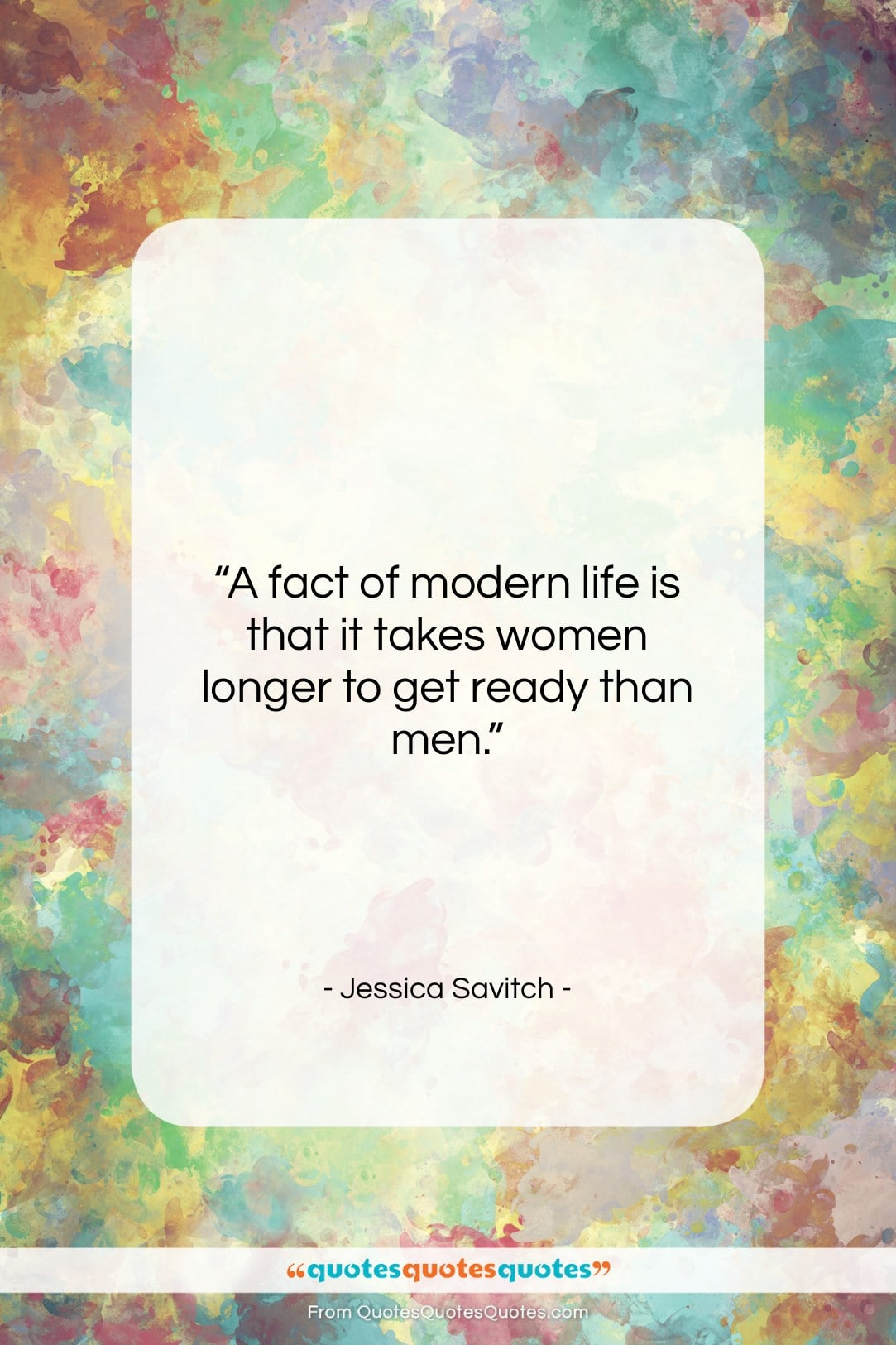"""Jessica Savitch quote: """"A fact of modern life is that…""""- at QuotesQuotesQuotes.com"""