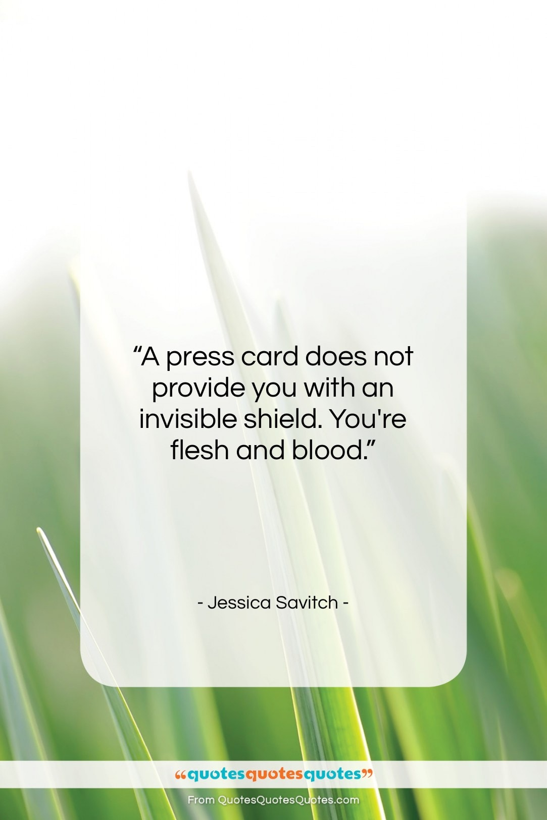 """Jessica Savitch quote: """"A press card does not provide you…""""- at QuotesQuotesQuotes.com"""
