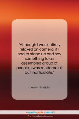 """Jessica Savitch quote: """"Although I was entirely relaxed on camera…""""- at QuotesQuotesQuotes.com"""