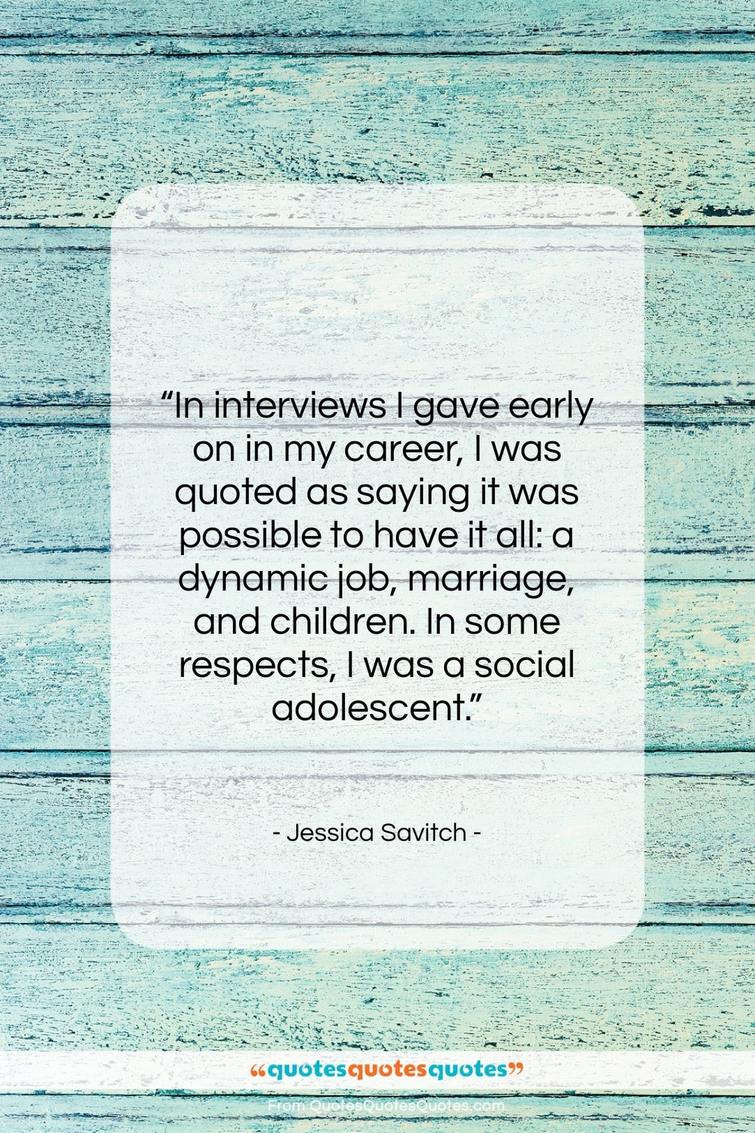 """Jessica Savitch quote: """"In interviews I gave early on in…""""- at QuotesQuotesQuotes.com"""