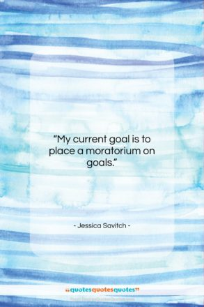 """Jessica Savitch quote: """"My current goal is to place a…""""- at QuotesQuotesQuotes.com"""