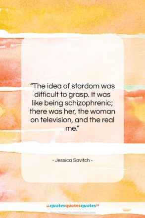 """Jessica Savitch quote: """"The idea of stardom was difficult to…""""- at QuotesQuotesQuotes.com"""