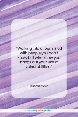 """Jessica Savitch quote: """"Walking into a room filled with people…""""- at QuotesQuotesQuotes.com"""