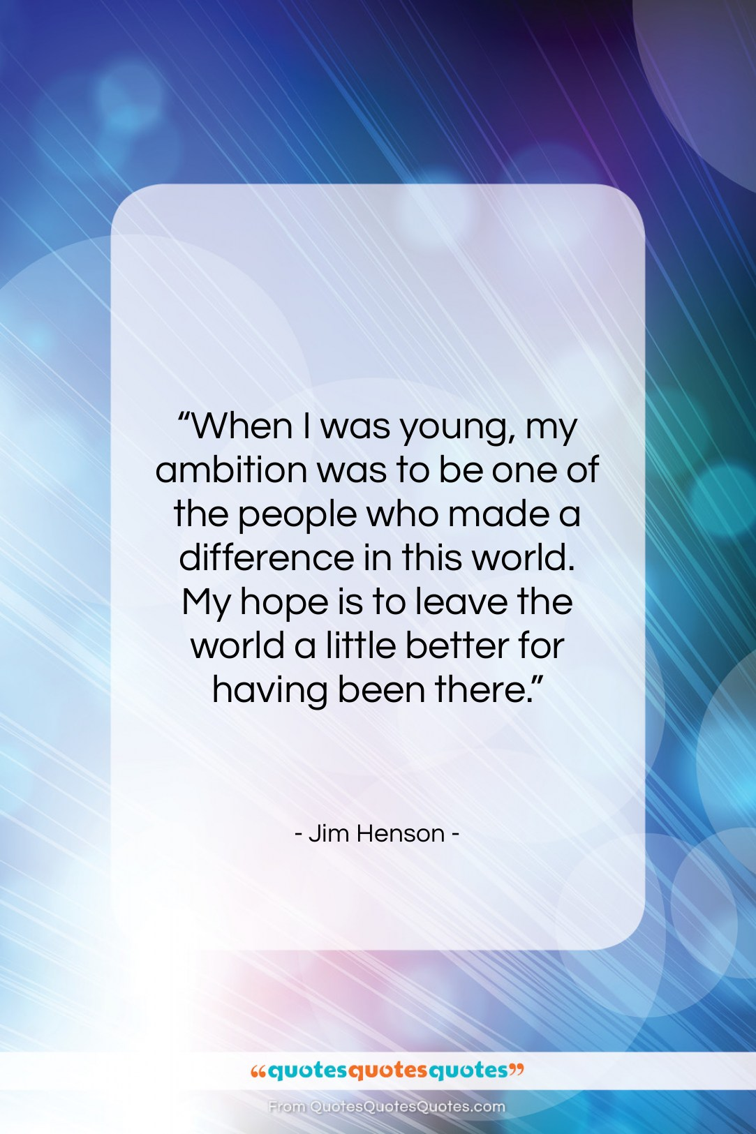 """Jim Henson quote: """"When I was young, my ambition was…""""- at QuotesQuotesQuotes.com"""