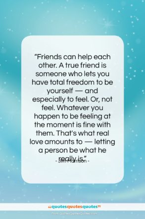 """Jim Morrison quote: """"Friends can help each other. A true…""""- at QuotesQuotesQuotes.com"""