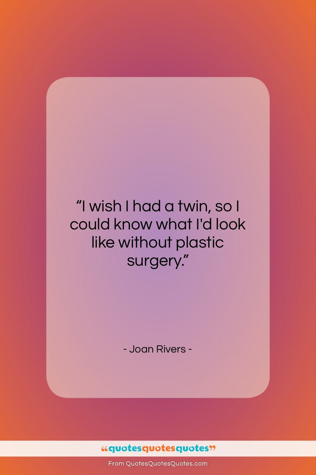 """Joan Rivers quote: """"I wish I had a twin, so…""""- at QuotesQuotesQuotes.com"""