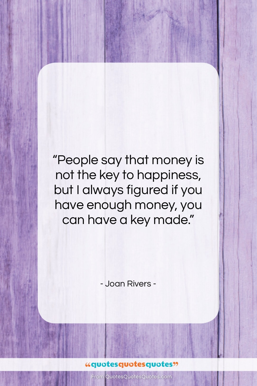 """Joan Rivers quote: """"People say that money is not the…""""- at QuotesQuotesQuotes.com"""
