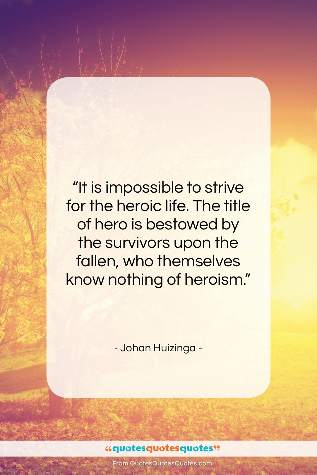 """Johan Huizinga quote: """"It is impossible to strive for the…""""- at QuotesQuotesQuotes.com"""