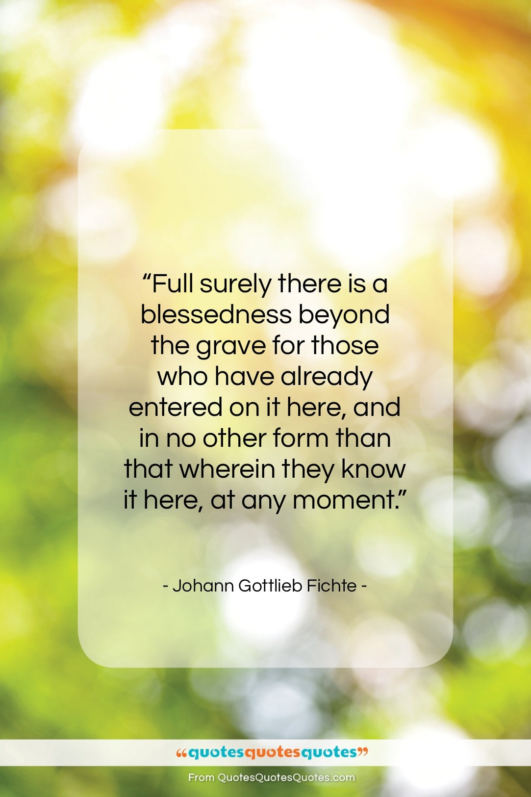 """Johann Gottlieb Fichte quote: """"Full surely there is a blessedness beyond…""""- at QuotesQuotesQuotes.com"""