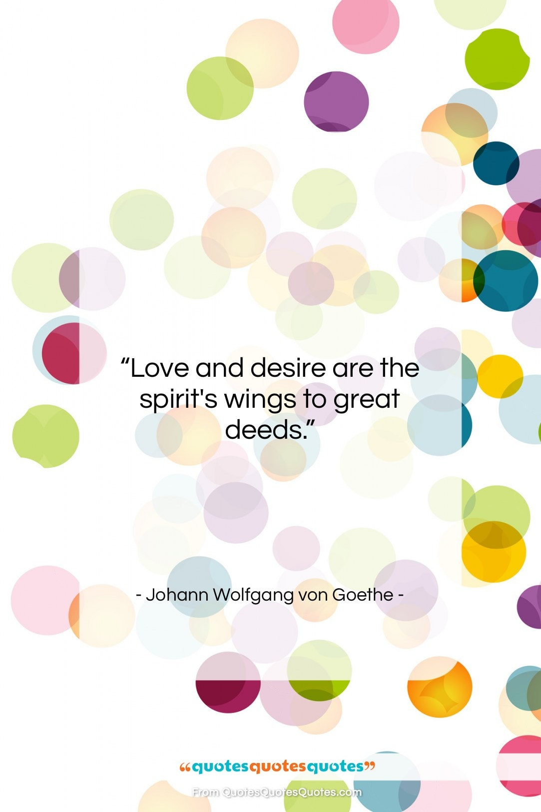 """Johann Wolfgang von Goethe quote: """"Love and desire are the spirit's wings…""""- at QuotesQuotesQuotes.com"""