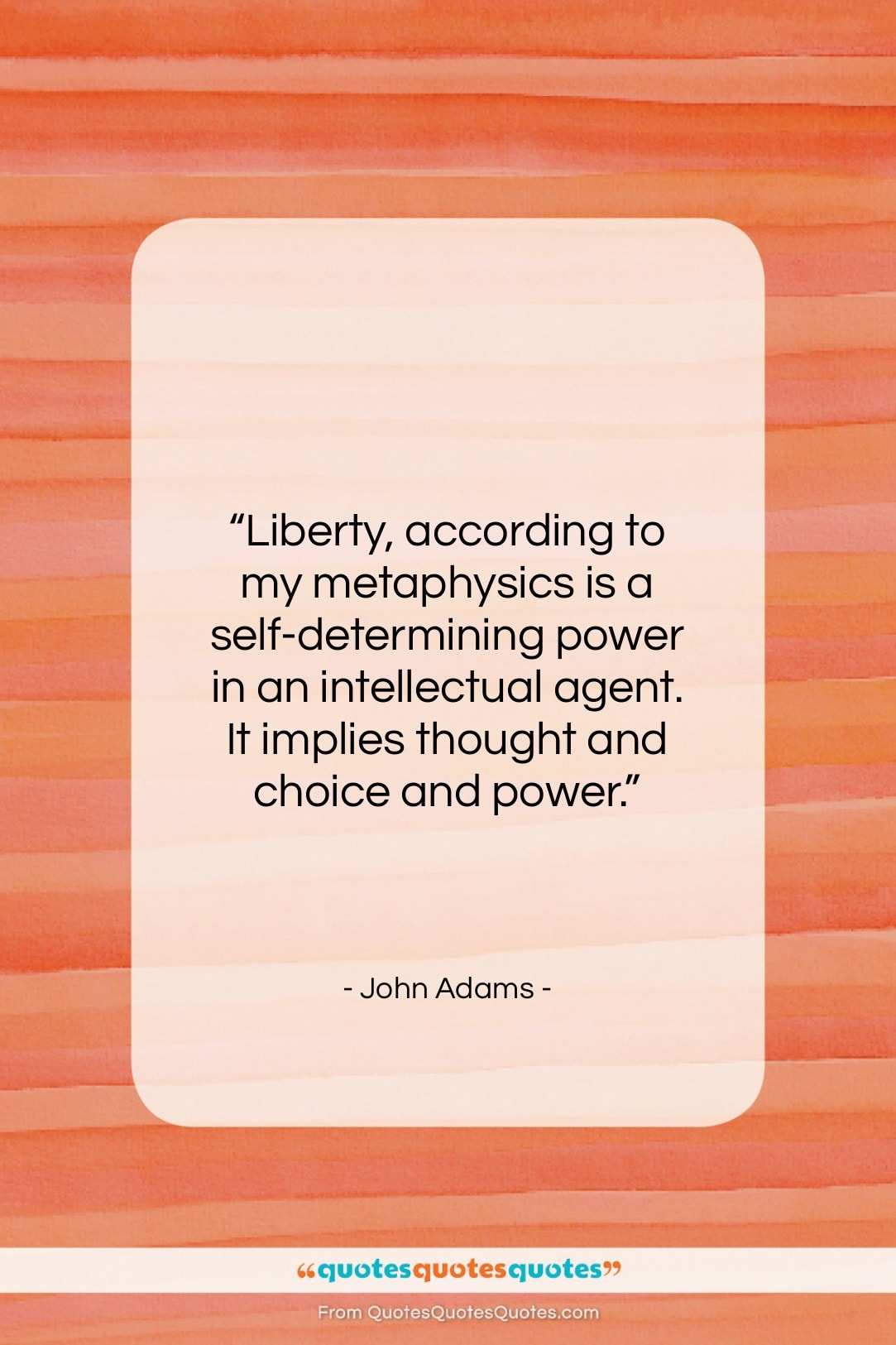 """John Adams quote: """"Liberty, according to my metaphysics is a…""""- at QuotesQuotesQuotes.com"""