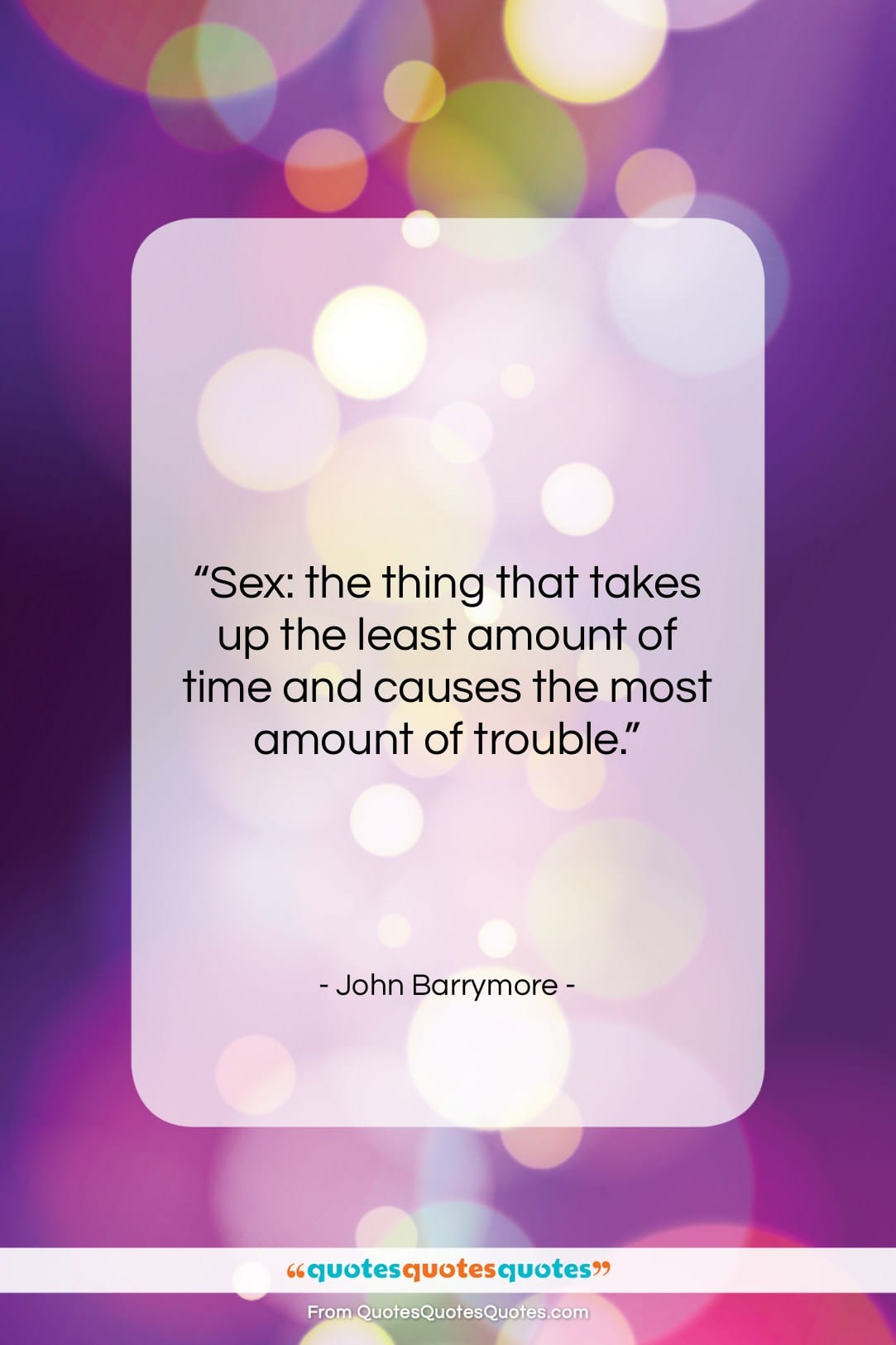 """John Barrymore quote: """"Sex: the thing that takes up the…""""- at QuotesQuotesQuotes.com"""