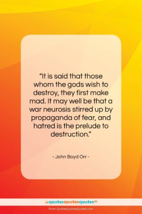 """John Boyd Orr quote: """"It is said that those whom the…""""- at QuotesQuotesQuotes.com"""