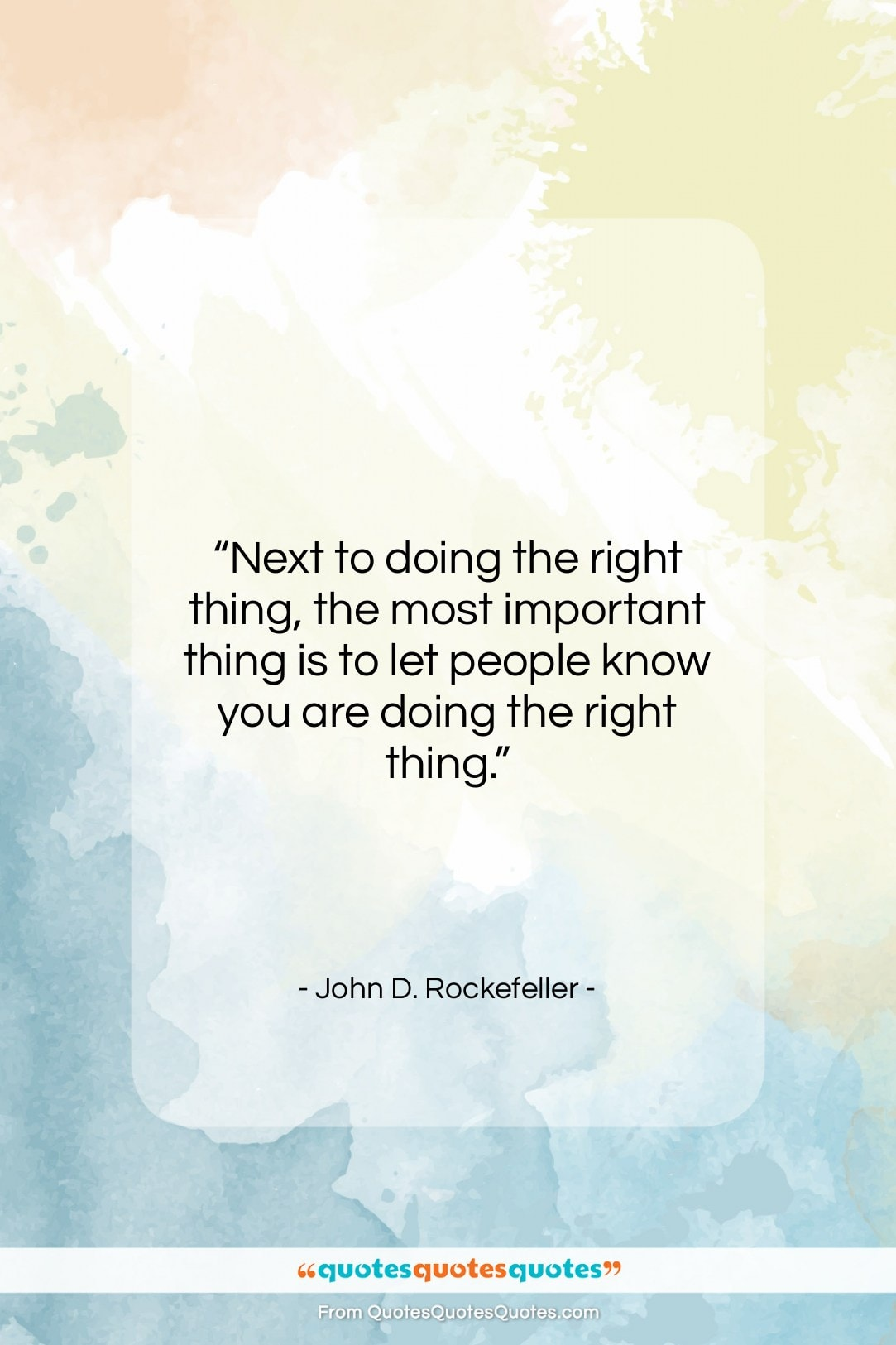 """John D. Rockefeller quote: """"Next to doing the right thing, the…""""- at QuotesQuotesQuotes.com"""