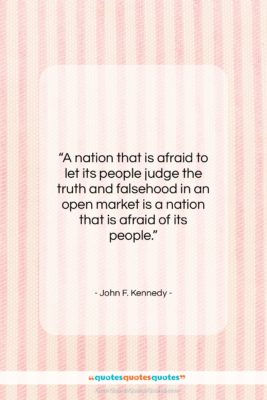 """John F. Kennedy quote: """"A nation that is afraid to let…""""- at QuotesQuotesQuotes.com"""