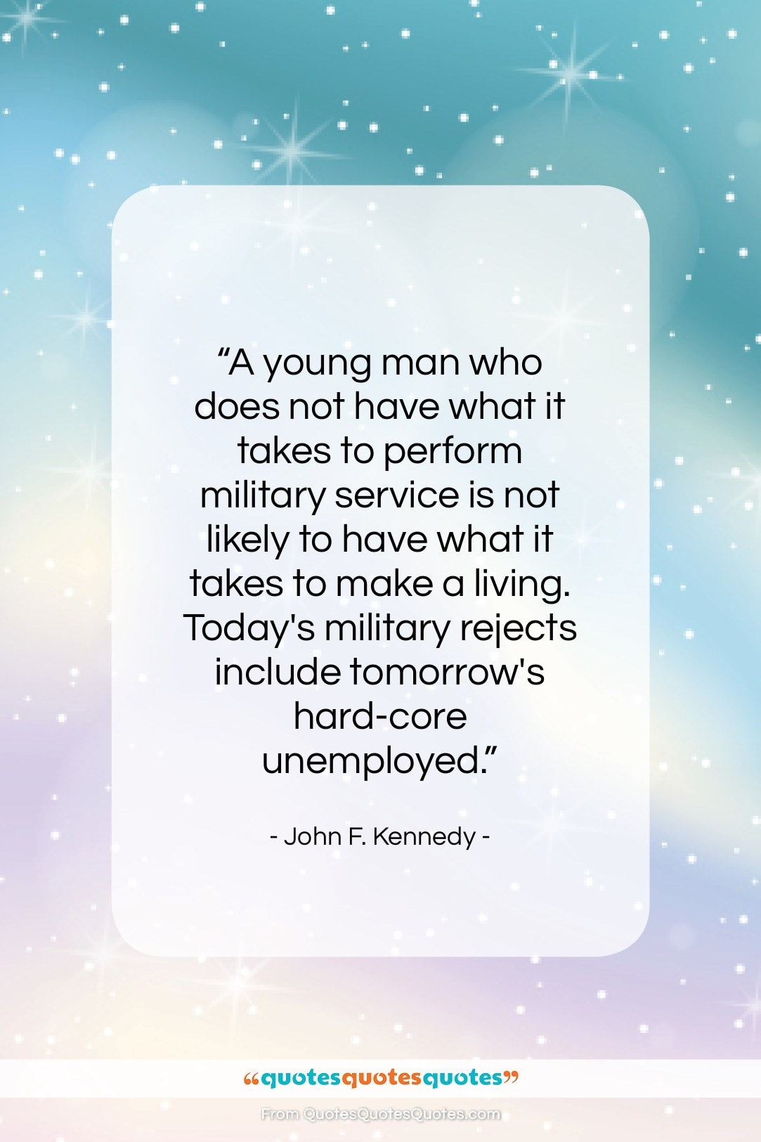 """John F. Kennedy quote: """"A young man who does not have…""""- at QuotesQuotesQuotes.com"""