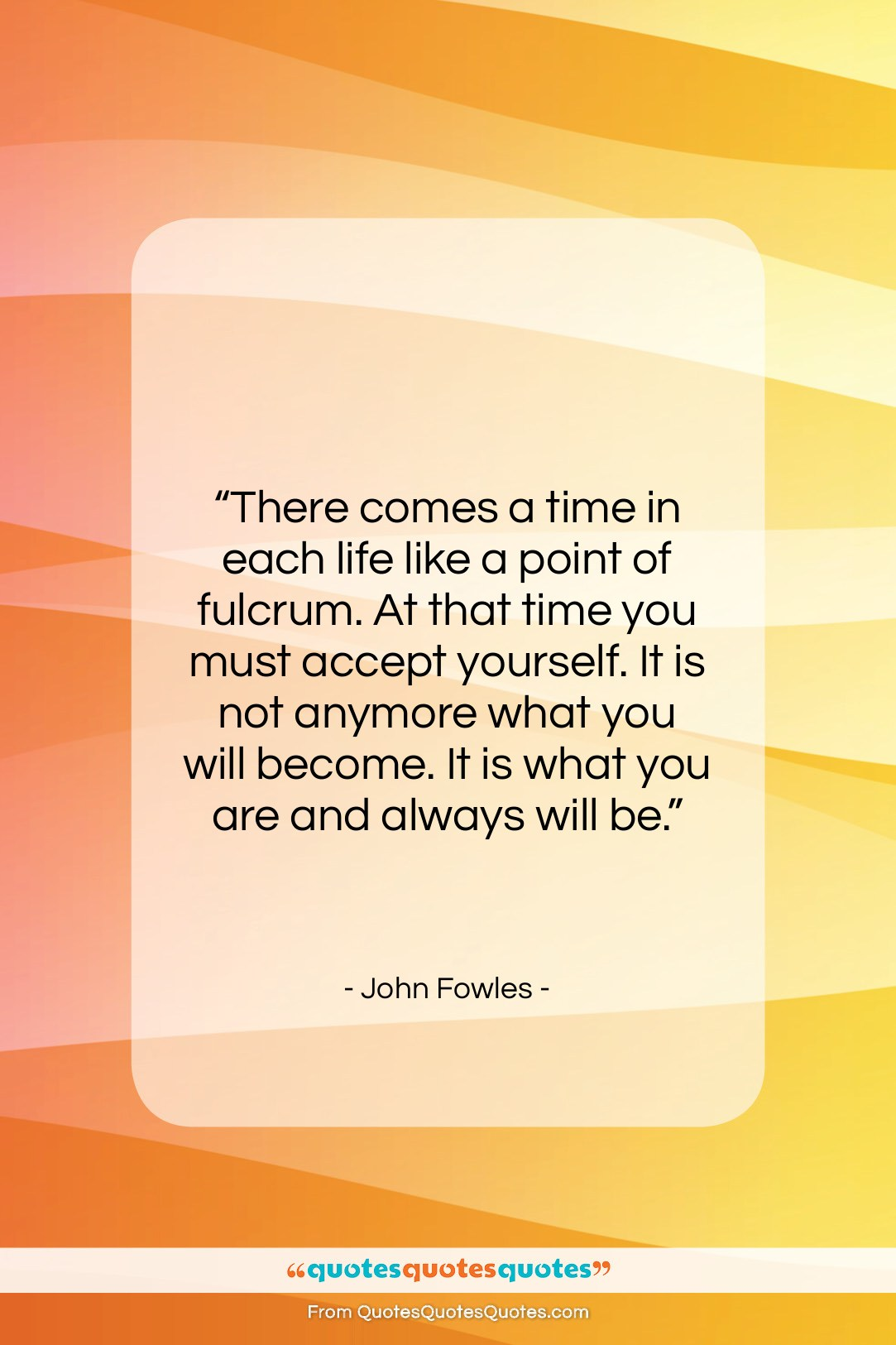 """John Fowles quote: """"There comes a time in each life…""""- at QuotesQuotesQuotes.com"""