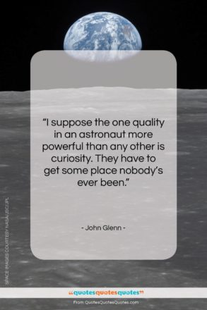 """John Glenn quote: """"I suppose the one quality in an…""""- at QuotesQuotesQuotes.com"""