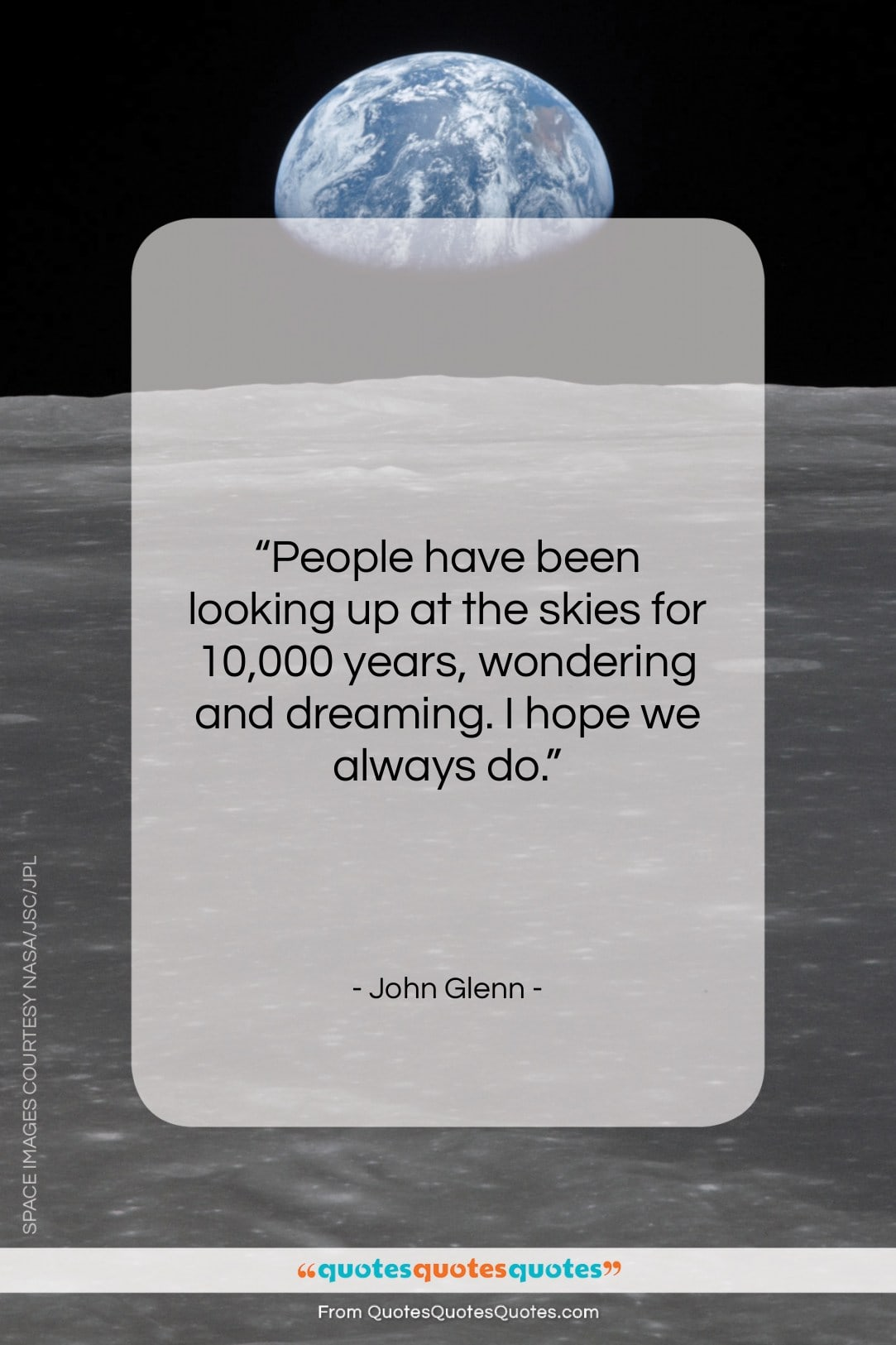 """John Glenn quote: """"People have been looking up at the…""""- at QuotesQuotesQuotes.com"""
