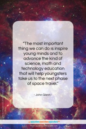"""John Glenn quote: """"The most important thing we can do…""""- at QuotesQuotesQuotes.com"""