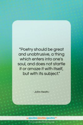 """John Keats quote: """"Poetry should be great and unobtrusive, a…""""- at QuotesQuotesQuotes.com"""
